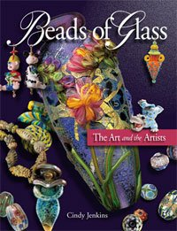 BEAD OF GLASS - THE ART AND THE ARTISTS